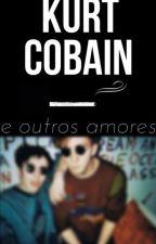 Kurt Cobain e outros amores | nouis by ausdemmeer