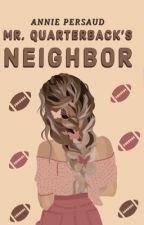 Mr. Quarterback's Neighbor by Anniexo13