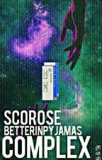 Complex | Scorose  by ecemnzzz