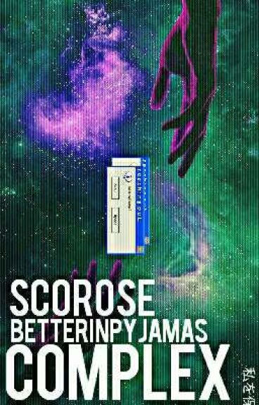 Complex | Scorose