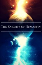 The Knights of Humanity  by Hero-N