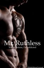 Mr. Ruthless by SofieMegaGarnaal