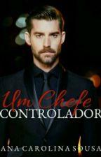 Um Chefe Controlador by AnaCarolinaSousa141