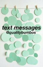 Texts Messages {cth} by qualitybumbos