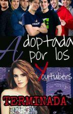 Adoptada Por Los Youtubers ( Rubius Y Tu )|TERMINADA|#Premios rubencio +Editando by Sra012Doblas