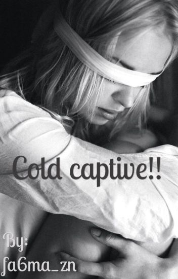 الاسير البارد || cold captive