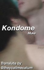 Kondome x muke au || translationen by theycallmecalum