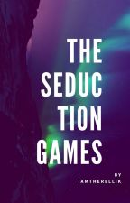 The Seduction Games by IamtheRellik