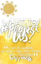 What is #ProjectUs? by ProjectUs