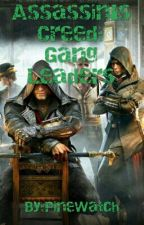 Assassin's Creed: Gangleaders  Assassin's Creed Fanfiction  by PineWatch