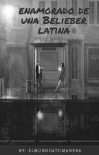 Enamorado De Una Belieber Latina by elmundoatumanera