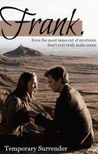 Frank. by TheImpossibleGirl