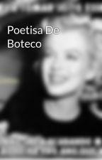 Poetisa De Boteco by poetisadeboteco