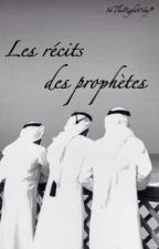 « Les récits des Prophètes » by InTheRightWay