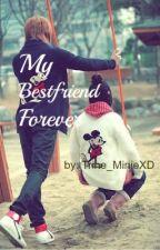 My Bestfriend Forever (Romantic Comedy) by Trine_MinieXD