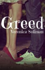 Greed #Wattys2017 by Bellybuddy