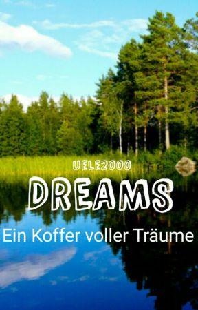 Dreams - Ein Koffer voller Träume by Uele2000