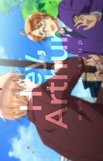 """Hey, Arthur"" ||UsUk AU|| [Editando]"