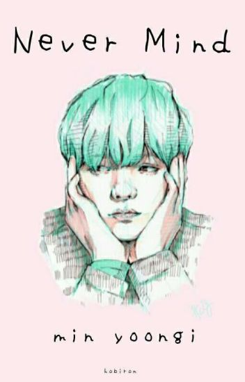 Never Mind  ↝Suga bts