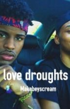 Love Droughts (BXB) by makebeyscream
