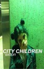 City Children (Brandon Rogers){Book One}✔️ by sxtton