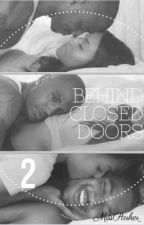 Behind Closed Doors | 2 by MissParker_