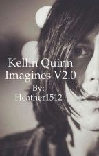 Kellin Quinn Imagines V2.0 by Heather1512