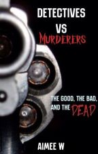 Detectives VS Murderers by a1m33_