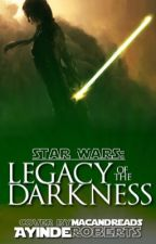 Star Wars: Legacy of the Darkness by Captain_Dood14