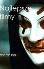 Najlepsze filmy by Yasnis222