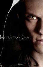 MI Vida Con Jace (Jace Y Tú) by NereaNOFATE