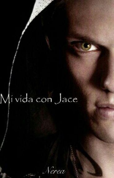 MI Vida Con Jace (Jace Y Tú)