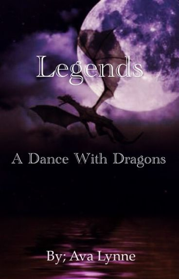 Legends, a dance with dragons