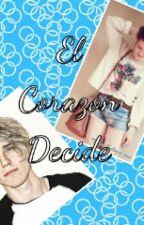 El Corazon Decide by YeredMarin