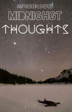 Midnight Thoughts by Iamthebooklover261