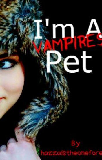 I'm a Vampires Pet
