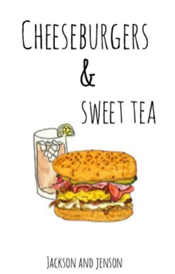 Cheeseburgers & Sweet Tea