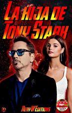 La Hija De Tony Stark #Wattys2016 #VisualStory by Beckyles