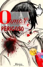O amor é perigoso || Jeff the Killer by _Rinja_