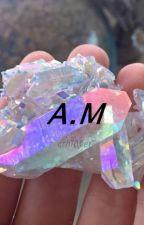 A.M [ D.H ] by makonea