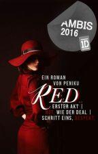 RED [ Erster Akt ] by peniku