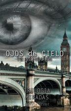 Ojos de Cielo: la salvación - 2da parte Trilogía Miradas **A la venta** by DanielaGesqui