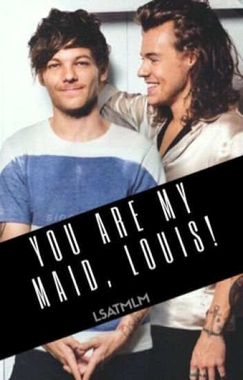 You are my Maid, Louis! /sk ✔️