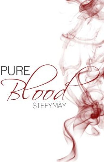 Pure Blood (UNEDITED)