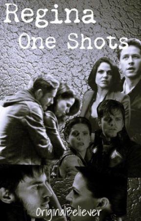 Regina One Shots by OriginalBeliever