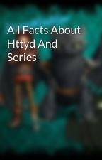 All Facts About Httyd And Series by JanaWinkler