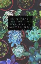 A Girl's Guide to Basically Everything by memopathology