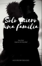 Sólo Quiero Una Familia by adoremybooks
