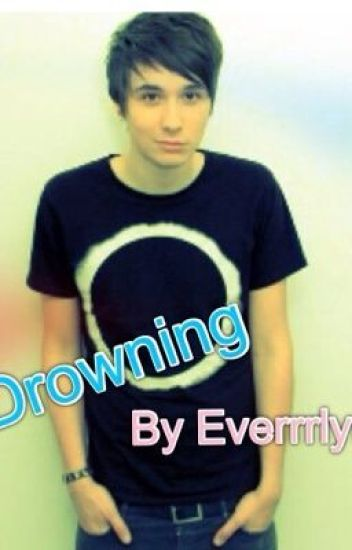 Drowning - a Dan Howell fanfiction