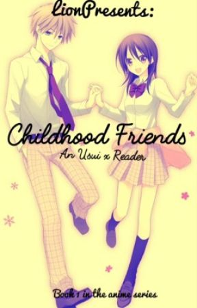 Childhood Friends(Usui X Reader) by LionPresents
